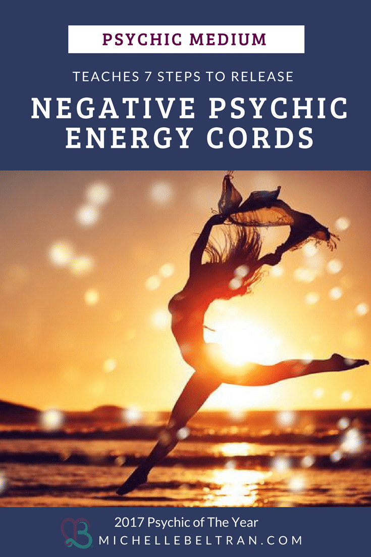 Psychic Development Training: 7 Steps to Release Negative Psychic Energy Cords