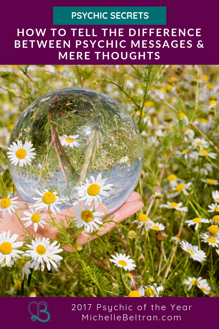 Psychic Secrets: How to Tell the Difference Between Psychic Messages & Mere Thoughts