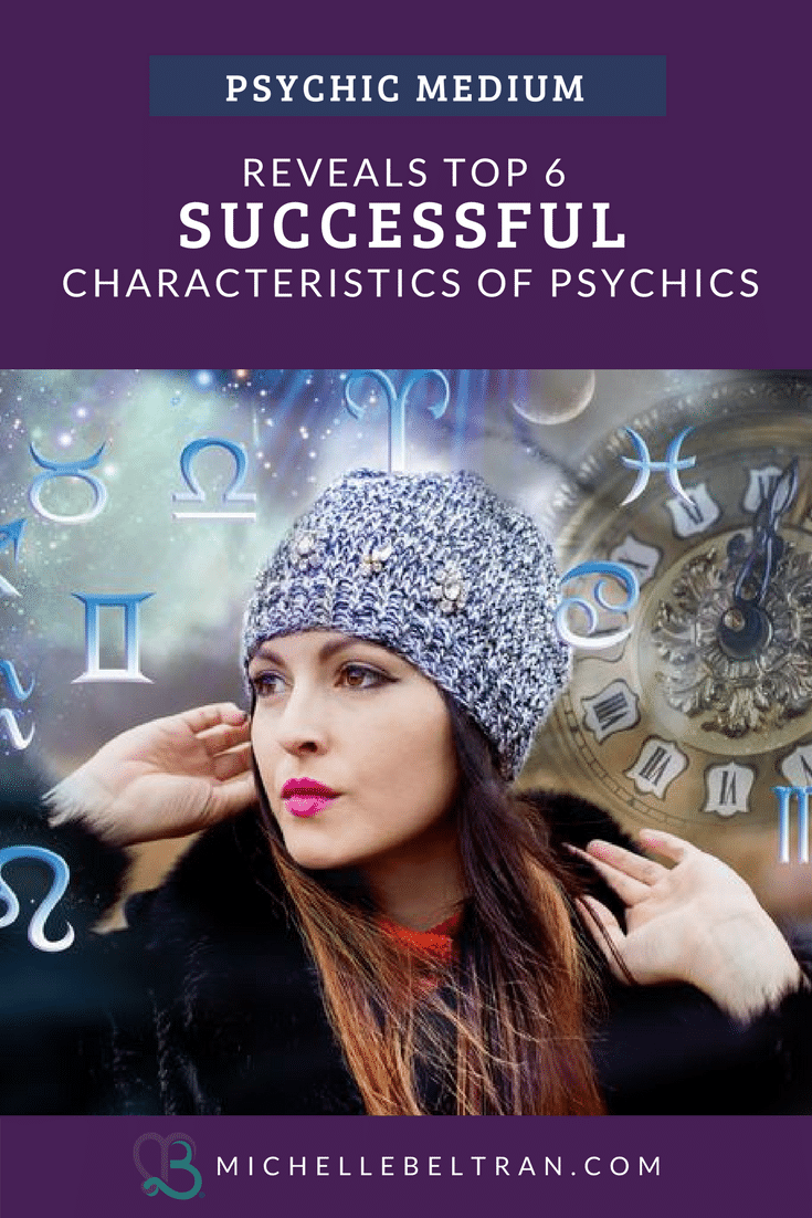 Psychic Medium Reveals Top 6  Successful Characteristics of Psychics